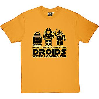 Nope, These Aren't The Droids We're Looking For Men's T-Shirt
