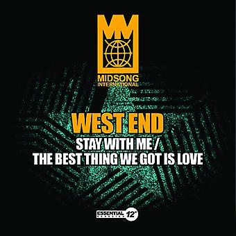 West End - Stay with Me / the Best Thing We Got Is Love USA import