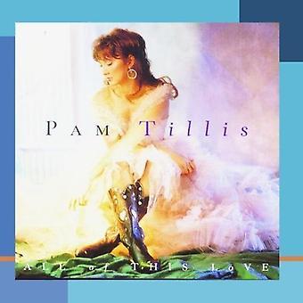 Pam Tillis - alle af denne kærlighed [CD] USA import