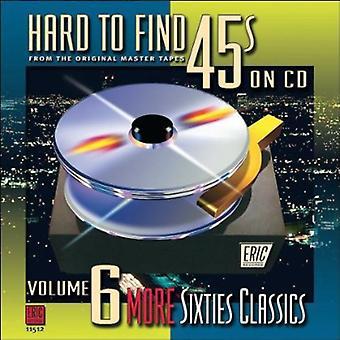 Svært at finde 45's på CD - hårdt at finde 45 på CD: Vol. 6-mere tresserne Classics [CD] USA import