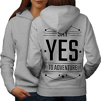 Sì all'avventura divertente donne GreyHoodie Back | Wellcoda