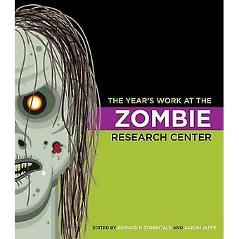 The Year's Work at the Zombie Research Center by Edward P. Comentale