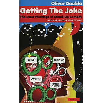 Getting the Joke - The Art of Stand-up Comedy by Oliver Double - 97804