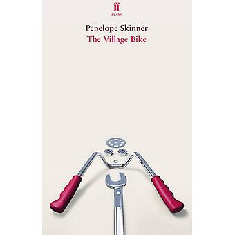 The Village Bike (Main) by Penelope Skinner - 9780571279487 Book