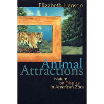 Animal Attractions - Nature on Display in American Zoos by Elizabeth C