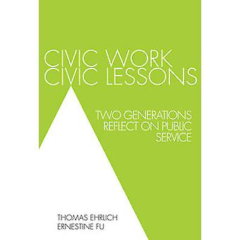 Civic Work - Civic Lessons - Two Generations Reflect on Public Service