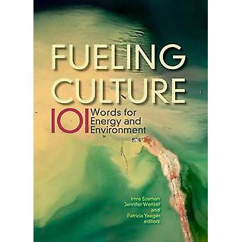 Fueling Culture - 101 Words for Energy and Environment by Jennifer Wen
