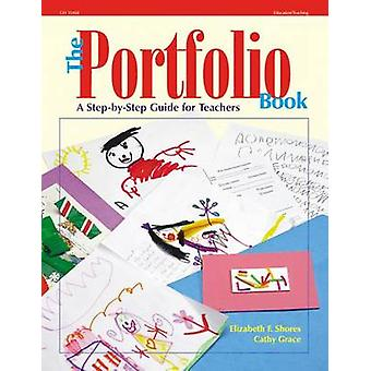 The Portfolio Book - A Step by Step Guide for Teachers by Elizabeth F