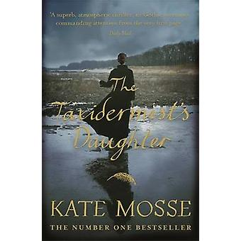 The Taxidermist's Daughter by Kate Mosse - 9781409153771 Book