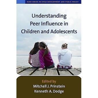 Understanding Peer Influence in Children and Adolescents by Mitchell