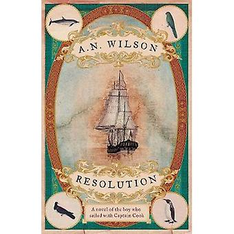 Resolution - a novel of Captain Cook's adventures of discovery to Aust