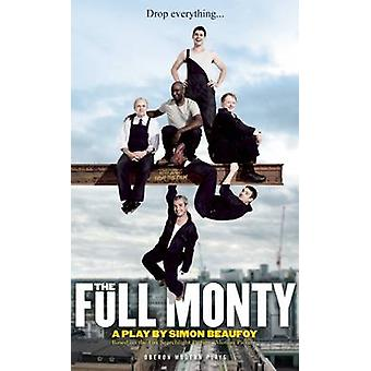 The Full Monty by Simon Beaufoy - 9781849434461 Book
