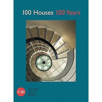100 Houses 100 Years by Twentieth Century Society - 9781849944373 Book
