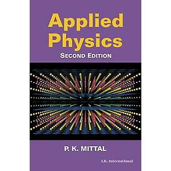 Applied Physics (2nd Revised edition) by P.K. Mittal - 9788189866723