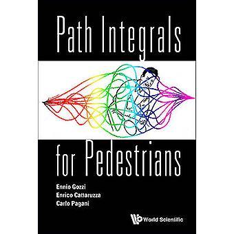 Path Integrals for Pedestrians by Ennio Gozzi - Enrico Catarruzza - 9
