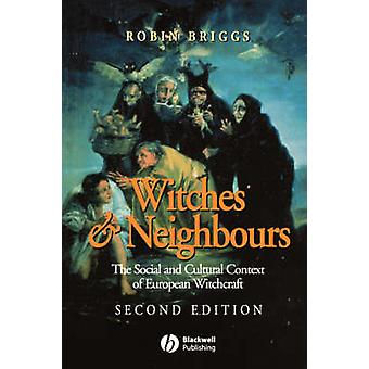 Witches and Neighbours - The Social and Cultural Context of European W
