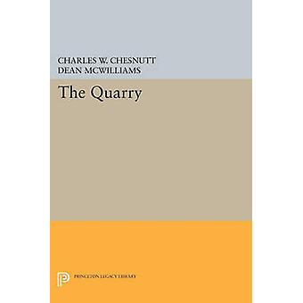 The Quarry by Charles W. Chesnutt - Dean McWilliams - 9780691606774 B