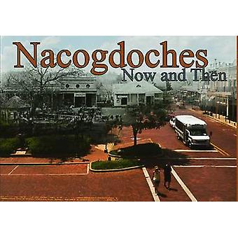 Nacogdoches Now and Then - a Re-photographic Project by Christopher Ta