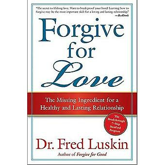 Forgive for Love by Luskin & Frederic