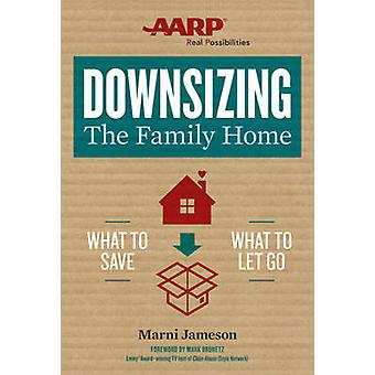 Downsizing the Family Home - What to Save - What to Let Go by Marni Ja