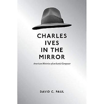 Charles Ives in the Mirror