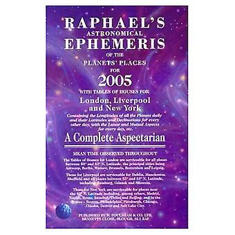 Raphael's Astronomical Ephemeris of the Planets 2005 2005 (Raphael's Astronomical Ephemeris of the Planets' Places)