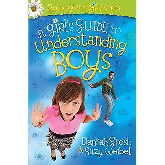 En flickas Guide till förståelse pojkar (hemliga Keeper Girl-serien)