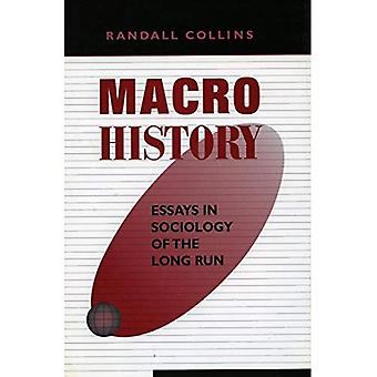 Macrohistory: Essays in The Sociology of The Long Run