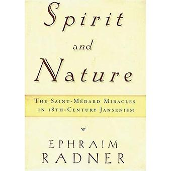 Spirit and Nature: The Saint-Medard Miracles in 18th-Century Jansenism  Dec 1 2002