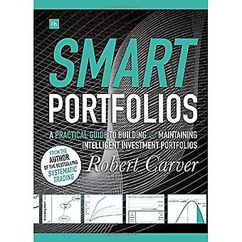Smart Portfolios: A Practical Guide to Building� and Maintaining Intelligent� Investment Portfolios