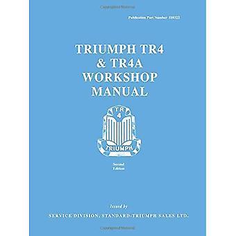 Triumph Tr4 & Tr4A Workshop Manual: Owners Manual (Official Workshop Manuals)