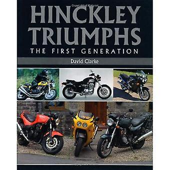 Hinckley triomfen: De eerste generatie