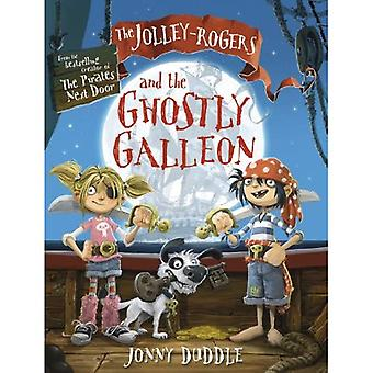 The Jolley-Rogers and the Ghostly Galleon (Jolley Rogers 1)