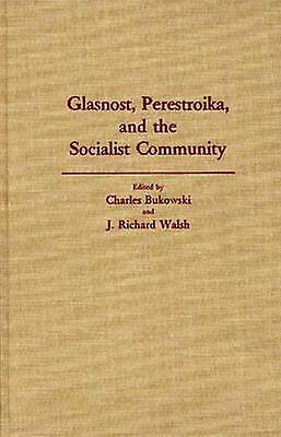 Glasnost Perestroika and the Socialist Community by Bukowski & Charles