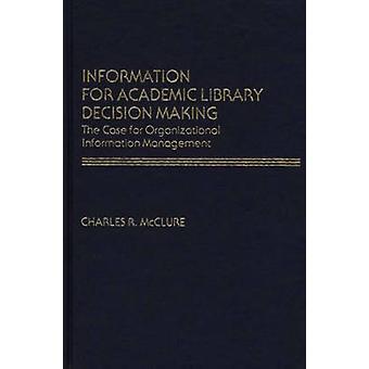 Informationen für akademische Bibliothek Entscheidungsprozesse des Falls bei organisatorischen Informationsmanagement von McClure & Charles R.