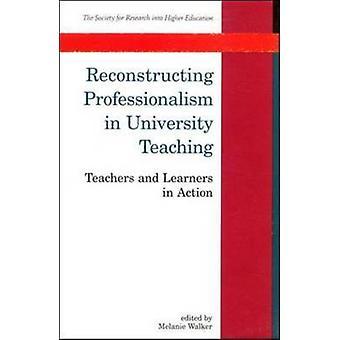 Reconstructing Professionalism in University Teaching by Walker & Lawrie