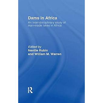 Dams in Africa An InterDisciplinary Study of ManMade Lakes in Africa by Ruben & Neville