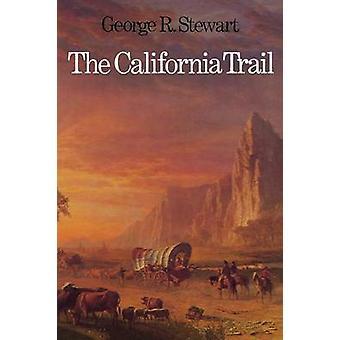 Die California Trail ein Epos mit vielen Helden von Stewart & George Rippey