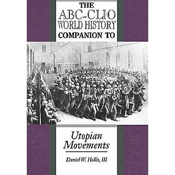 The ABCClio World History Companion to Utopian Movements by Hollis & Daniel Webster & III