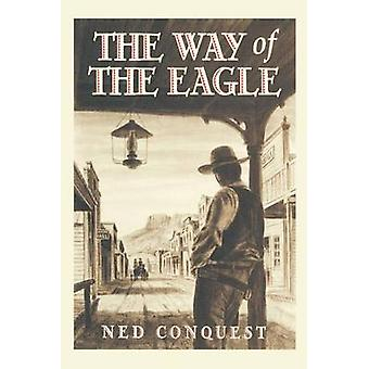 Way of the Eagle by Conquest & Ned