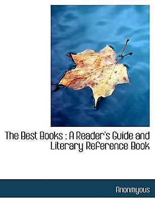 The Best Books  A Readers Guide and Literary Reference Book by Anonmyous & .