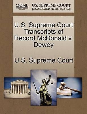 U.S. Supreme Court Transcripts of Record McDonald v. Dewey by U.S. Supreme Court