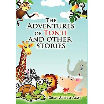 De avonturen van Tonti en andere verhalen door AdetuyiAjayi & Grace