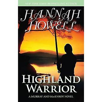 Highland Warrior by Howell & Hannah