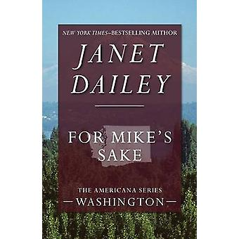 For Mikes Sake by Dailey & Janet