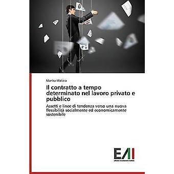 Il Contratto a Tempo Determinato Nel Lavoro Privato E Pubblico by Malizia Marika