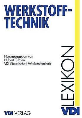 Lexikon Werkstofftechnik  Berichtigter Nachdruck by Grfen & Hubert