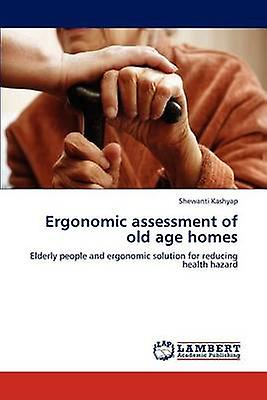 Ergonomic AssessHommest of Old Age Homes by Kashyap & Shewanti