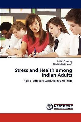 Stress and Health among Indian Adults by Choubey & Anil K.
