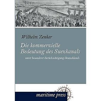 Die kommerzielle Bedeutung des Suezkanals by Zenker & Wilhelm